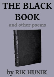 The Black Book And Other Poems ebook by Rik Hunik