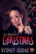 La Patron's Christmas ebook by Sydney Addae