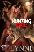 Hunting Evil - Rogue Hunters Series, Book One ebook by Carol Lynne