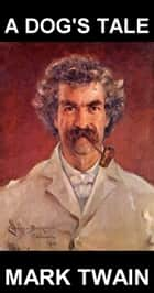 A Dog's Tale [com Glossário em Português] ebook by Mark Twain, Eternity Ebooks