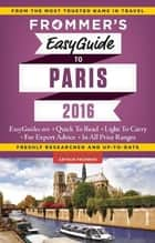 Frommer's EasyGuide to Paris 2016 ebook by Margie Rynn