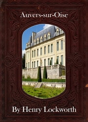 Auvers-sur-Oise ebook by Henry Lockworth,Eliza Chairwood,Bradley Smith