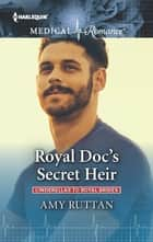 Royal Doc's Secret Heir ebook by Amy Ruttan