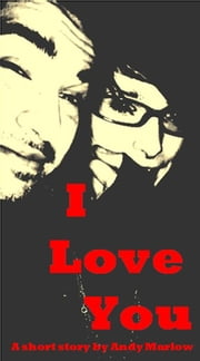 I Love You ebook by Andy Marlow