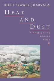 Heat and Dust ebook by Ruth Prawer Jhabvala