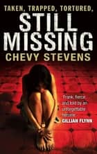 Still Missing ebook by Chevy Stevens