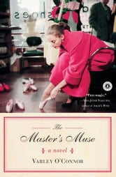 The Master's Muse - A Novel ebook by Varley O'Connor