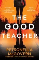 The Good Teacher ebook by Petronella McGovern