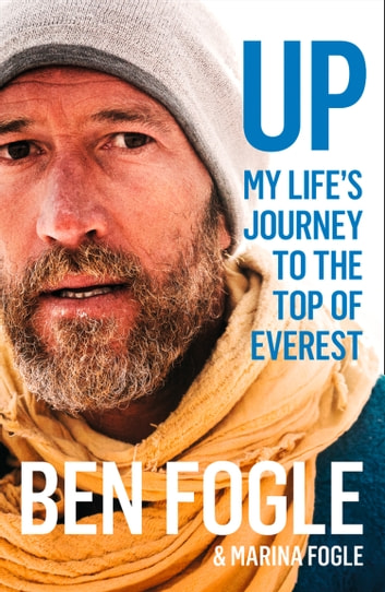 Up: My Life's Journey to the Top of Everest ebook by Ben Fogle,Marina Fogle