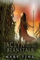 Jaclyn and the Beanstalk ebook by Mary Ting