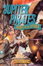 The Jupiter Pirates: Hunt for the Hydra ebook by Jason Fry