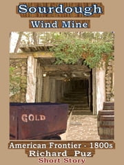 Sourdough Wind Mine ebook by Richard Puz