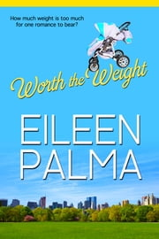 Worth the Weight ebook by Eileen Palma
