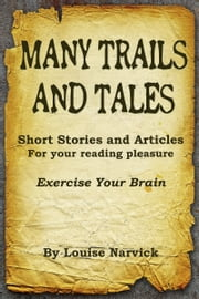 Many Trails and Tales ebook by Louise Narvick
