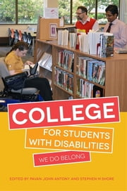College for Students with Disabilities - We Do Belong ebook by Pavan John Antony,Stephen M. Shore,Francine Conway,Karleen Haines,Anita Frey,Ehrin McHenry,Dena Gassner,Patrick Kelty,Kerry Magro,Melissa Mooney,Temple Grandin,Kelsey McLaughlin,Chanelle Tyler Best,Sonia Minutella,Mitchell Nagler,Diana Damilatis,Alyssa L. Conigliaro