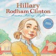 Hillary Rodham Clinton - Dreams Taking Flight ebook by Kathleen Krull,Amy June Bates