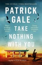Take Nothing With You ebook by Patrick Gale