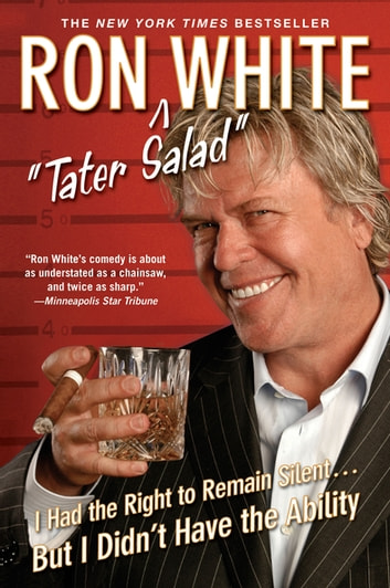 I Had the Right to Remain Silent...But I Didn't Have the Ability ebook by Ron White