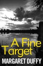 A Fine Target ebook by Margaret Duffy