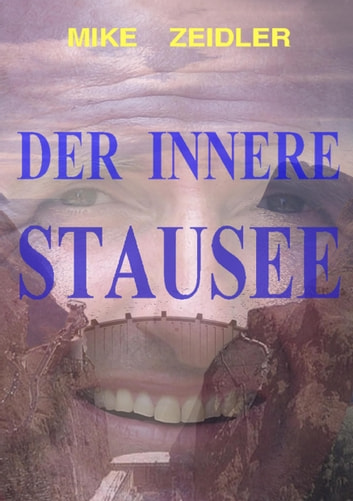 DER INNERE STAUSEE eBook by MIKE ZEIDLER