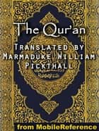 The Qur'an (Mobi Classics) eBook by Marmaduke William Pickthall (Translator)