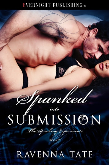 Spanked Into Submission ebook by Ravenna Tate