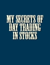My secrets of day trading in Stocks ebook by Richard D. Wyckoff