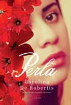 Perla ebook by Carolina De Robertis