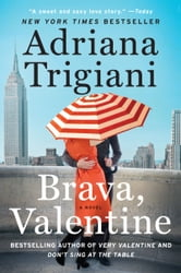 Brava, Valentine - A Novel ebook by Adriana Trigiani