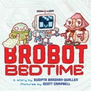 Brobot Bedtime ebook by Sudipta Bardhan-Quallen,Scott Campbell