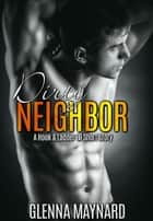 Dirty Neighbor ebook by Glenna Maynard