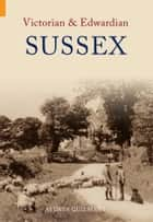 Victorian and Edwardian Sussex ebook by Aylwin Guilmant