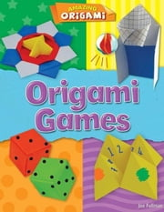 Origami Games ebook by Fullman, Joe