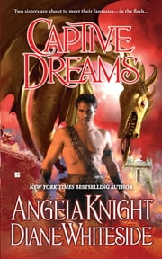 Captive Dreams ebook by Angela Knight,Diane Whiteside
