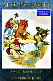 Aesop's Fables (Complete & Illustrated) ebook by V. S. Vernon  Jones