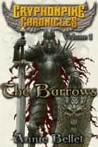 The Barrows - Gryphonpike Chronicles, #1 電子書籍 by Annie Bellet