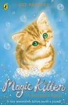 Magic Kitten: A Summer Spell ebook by Sue Bentley