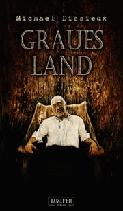 Graues Land - Roman ebook by Michael Dissieux