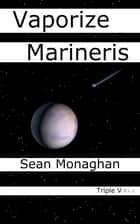 Vaporize Marineris ebook by Sean Monaghan