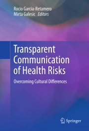 Transparent Communication of Health Risks - Overcoming Cultural Differences ebook by Rocio Garcia-Retamero,Mirta Galesic