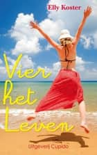 Vier het leven ebook by Elly Koster