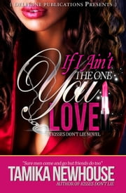 If I Ain't The One You Love ebook by Tamika Newhouse