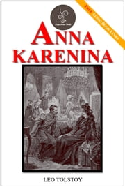 Anna Karenina - (FREE Audiobook Included!) ebook by Leo Tolstoy