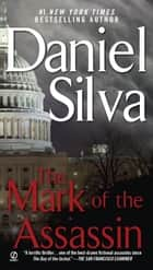 The Mark of the Assassin ebook by Daniel Silva