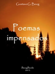 Poemas impensados ebook by Gustavo G. Boog