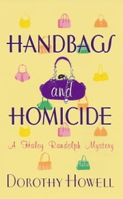 Handbags and Homicide ebook by Dorothy Howell
