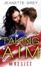 Taking Aim ebook by Jeanette Grey