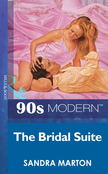 The Bridal Suite (Mills & Boon Vintage 90s Modern) ebook by Sandra Marton