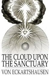 The Cloud Upon the Sanctuary ebook by Karl von Eckartshausen