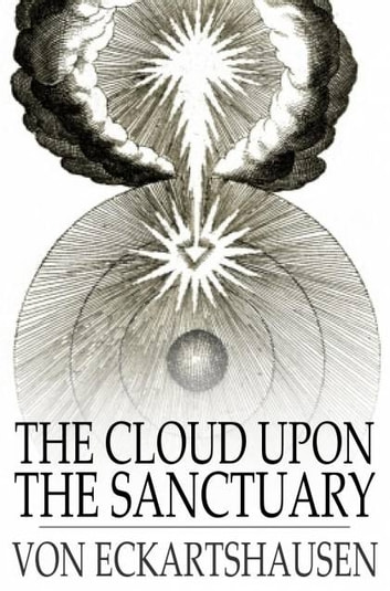 The cloud upon the sanctuary ebook by karl von eckartshausen the cloud upon the sanctuary ebook by karl von eckartshausen fandeluxe Gallery